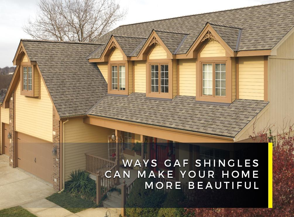 Ways GAF Shingles Can Make Your Home More Beautiful